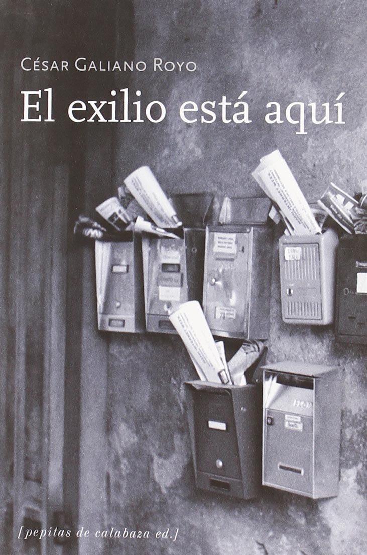 'El exilio está aquí' por César Galiano